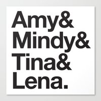 amy poehler Canvas Prints featuring Amy & Mindy & Tina & Lena by crim