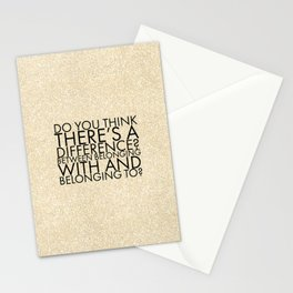 Do you think there's a difference? Between belonging with and belonging to? Stationery Cards