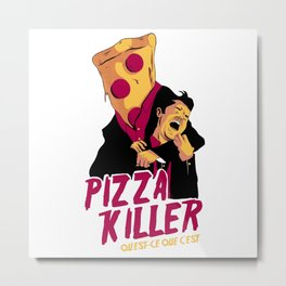 Pizza Killer Metal Print