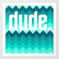the dude Art Prints featuring dude. by Katrina Berlin Design