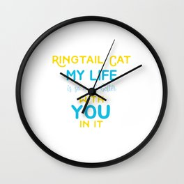 Unique & Funny Ringtail Cat Tshirt Design Life With A Ringtail Cat Wall Clock