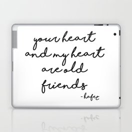 Your heart and my heart are old friends Laptop & iPad Skin