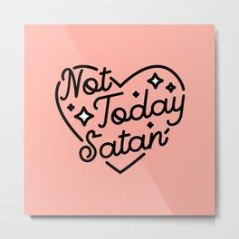 not today satan I Metal Print