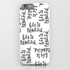 Life is Beautiful (white) iPhone 6s Slim Case
