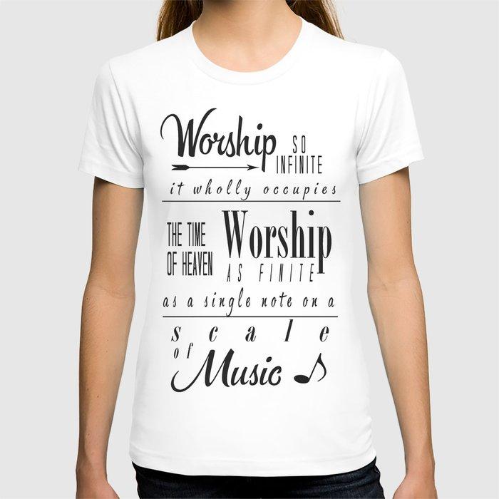 Worship Infinite and Finite T-shirt