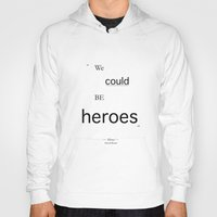 heroes Hoodies featuring Heroes by PintoQuiff