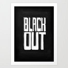 Black Out Art Print