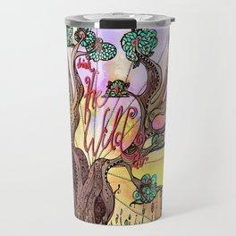 Drink the Wild Air by Rosemary Knowles, aka MaxillaMellifer Travel Mug