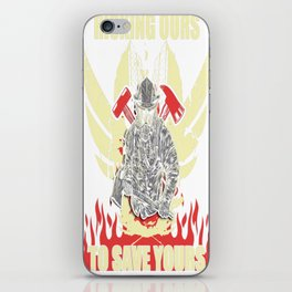 Firefighter - Risking Ours To Save Yours iPhone Skin