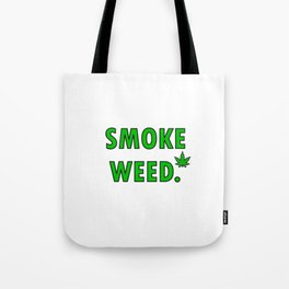 cannabis leaf smoke weed legalization legalize gift Tote Bag