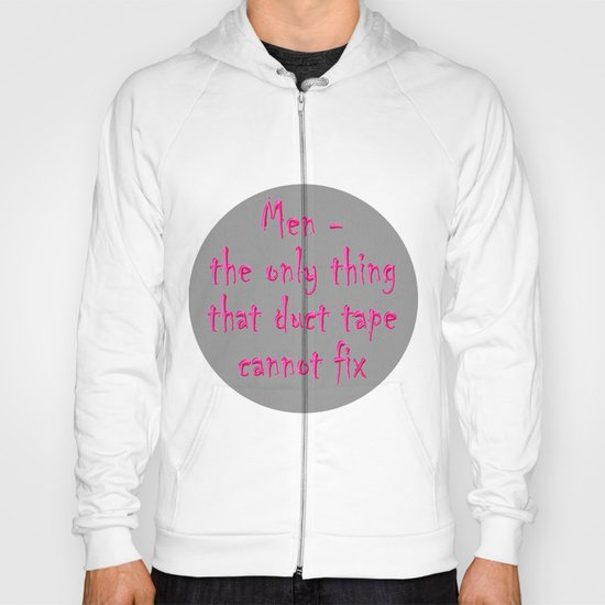 Men - the only thing duct tape cannot fix Hoody