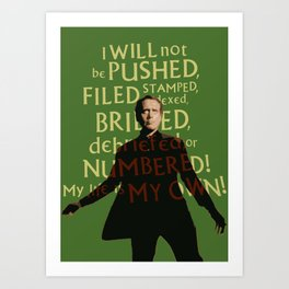 The Prisoner - I Will Not be Pushed Art Print