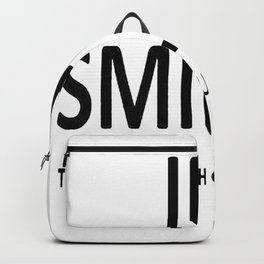 I'm Smiling. That Alone Should Scare You. Backpack