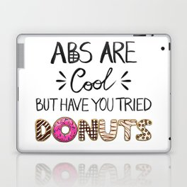 Abs Are Cool But Have You Tried Donuts - Light Laptop & iPad Skin