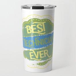 Best Technician Ever Travel Mug