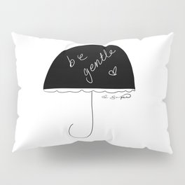 on rainy days be gentle to self Pillow Sham