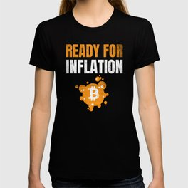 BTC Bitcoin Ready For Inflation Printing Press T-shirt