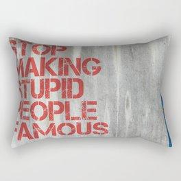 Stop making stupid people famous graffiti  Rectangular Pillow