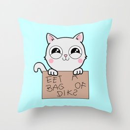 Here's Your Sign - Kitty Cat Says Eat a Bag of Dicks Throw Pillow