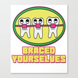 Braces Funny metal mouth sexy tooth dentist brace 1 Canvas Print
