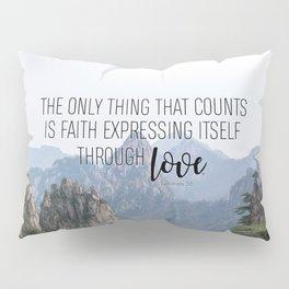 Galatians 5:6 Pillow Sham