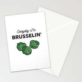 Everyday I'm Brusselin' Stationery Cards