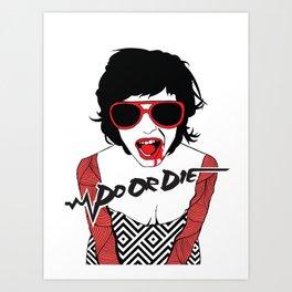 Do Or Die Clubnight Art Print