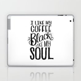 I LIKE MY COFFEE BLACK LIKE MY SOUL Laptop & iPad Skin