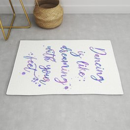 Dancing Is Like Dreaming With Your Feet Rug