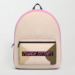 Tough Titties - Censored Version Backpack