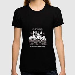 Trucking - I Don't Always Fill A Logbook T-shirt