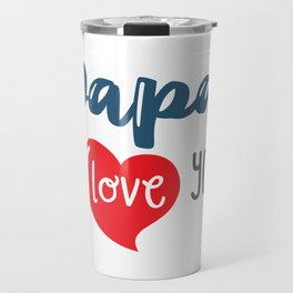 Papa I Love you Travel Mug