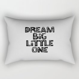 Dream Big Little One inspirational nursery art black and white typography poster home wall decor Rectangular Pillow