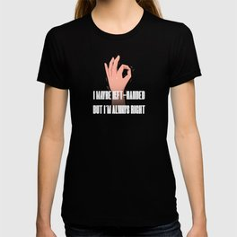 I Maybe Left Handed But Im Always Right T-shirt