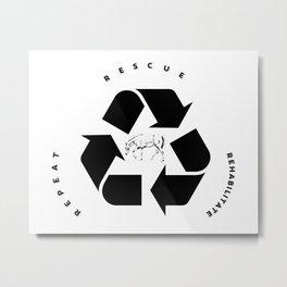 Rescue, Rehabilitate, Repeat Metal Print
