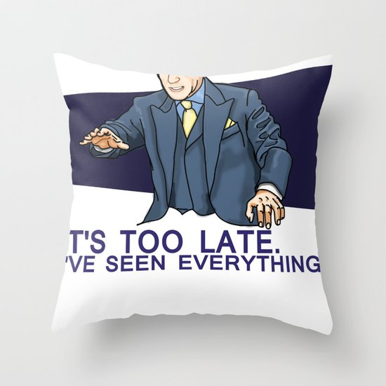 I've Seen Everything Throw Pillow