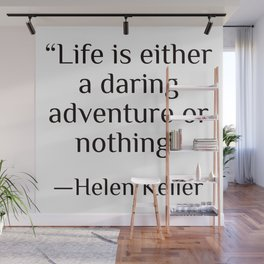 """Life is either a daring adventure or nothing"" — Helen Keller Wall Mural"
