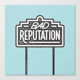 Bad Reputation Canvas Print