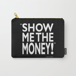 Show Me The Money Carry-All Pouch