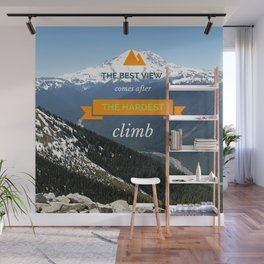 THE HARDEST CLIMB (the best view) Wall Mural