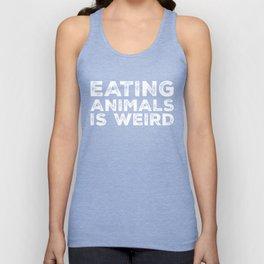 Eating Animals Is Weird  Unisex Tank Top