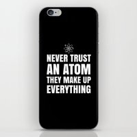 sayings iPhone & iPod Skins featuring NEVER TRUST AN ATOM THEY MAKE UP EVERYTHING (Black & White) by CreativeAngel