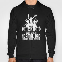 I'm A Cricket Dad Just Like a Normal Dad Except Much Cooler, Bat And Ball Game for Fathers Day Hoody