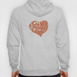 GIVE KINDNESS & LOVE - brown Hoody