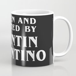 Written and directed by Quentin Tarantino - black Coffee Mug