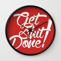 get shit done Wall Clocks featuring Get Shit Done! red by Ariel Menta