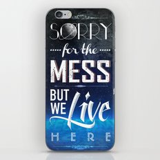 Sorry for the Mess iPhone & iPod Skin