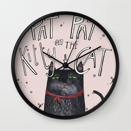 Pat pat on the kitty cat Wall Clock