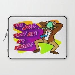 The Job that Ate My Brain! Laptop Sleeve