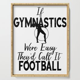 Gymnast If Gymnastics Were Easy It Would Be Called Football Serving Tray